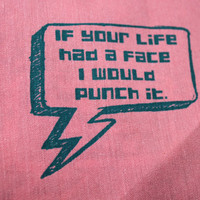 If Your Life Had a Face I Would Punch It - Scott Pilgrim Patch