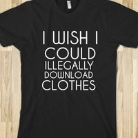 I WISH I COULD ILLEGALLY DOWNLOAD CLOTHES - glamfoxx.com