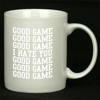 good game i hate you For Ceramic Mugs Coffee *
