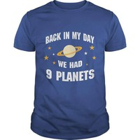 Back in my day we had 9 planets awesome unisex t-shirt