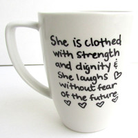 Proverbs Coffee - She is clothed with Strength and Dignity Coffee Mug