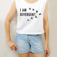 I AM DIVERGENT Shirts Bird Shirts Text Shirts Women Crop Top Crop TShirt Women Tank Top Women Tunic Women Shirts Teen Shirts - Size S M L
