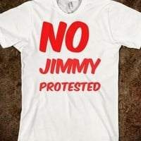 NO JIMMY PROTESTED