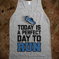 Today Is a Perfect Day to Run