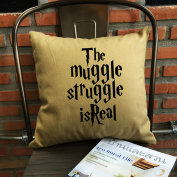 muggle struggle is Real Pillow cover Harry potter Throw Pillow cover