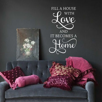 Fill House with Love Decal in 3 sizes | Vinyl Wall Lettering | Wall Quotes