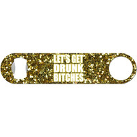 Let's Get Drunk - Faux Glitter Bottle Opener