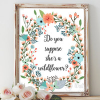 Alice in Wonderland, Do you suppose she's a wildflower, nursery decor, wall art, quote, instant download, quote, printable, lewis Carroll