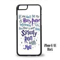 If You Don't Get My Harry Potter iPhone 6, iPhone 6s, iPhone 6 Plus, iPhone 6s Plus Case