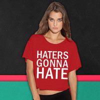 Haters Gonna Hate 4 boxy tee