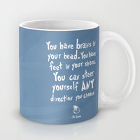 dr seuss you have brains in your head Mug by studiomarshallarts