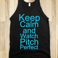 Keep Calm and Watch Pitch Perfect - Dani's Boutique