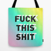 Fuck This Shit - Gradient Tote Bag by Crafty Lemon
