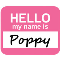 Poppy Hello My Name Is Mouse Pad