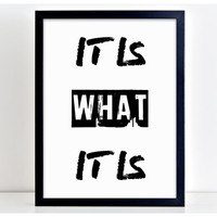 It Is What It Is Motivational Family Word Art Print Kitchen Quote Motivation Wall Sign Letters Home Decor   → FRAMED ← PP6