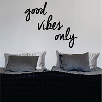 Good Vibes Only Version 3 Design Quote Decal Sticker Wall Vinyl