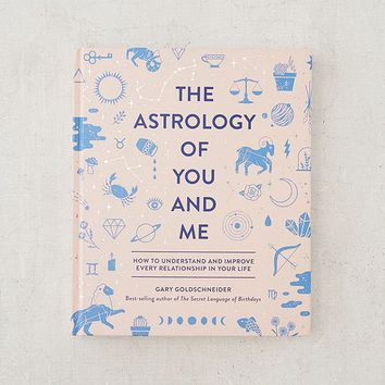 The Astrology of You and Me: How to Understand + Improve Every Relationship By Gary Goldschneider | Urban Outfitters