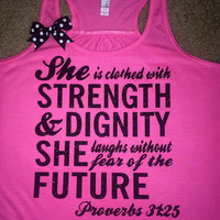 Proverbs 31:25 - She is Clothed with Strength and Dignity - Racerback tank - Bible verse - Motivational Tank - Womens fitness Tank - Workout clothing