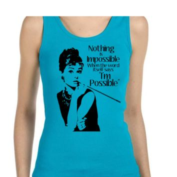 Audrey Hepburn Nothing is Impossible Print Ladies or Mens Tank Top, introvert,Nerd Girl Tees, geek