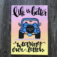 Life is Better Sorority Canvas