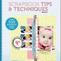 Creating Keepsakes: Scrapbook Tips and Techniques, Book 2