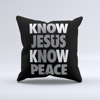 Know Jesus Know Peace - White and Gray Over Black  Ink-Fuzed Decorative Throw Pillow