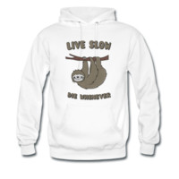 Sweat-shirt à capuche Funny & Cute Sloth Live Slow Die Whenever Slogan | Spreadshirt