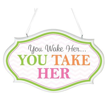 Pink You Wake Her Baby Nursery Sign
