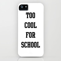 too cool for school iPhone & iPod Case by Deadly Designer