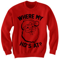 Where My Hoes At Santa Sweatshirt