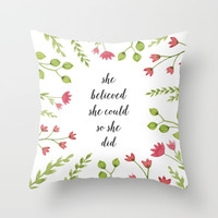 She Believed She Could So She Did Throw Pillow by Samantha Ranlet