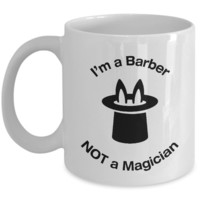 Barber - Not A Magician - Mug