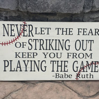 Baseball Sign, Babe Ruth Quote, Baseball room decor, Motivational Sign, Never Let The Fear Of Striking Out Keep You From Playing the Game