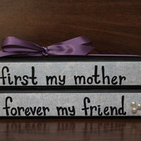 First My Mother Forever My Friend stacked by littlebluebirdcreate
