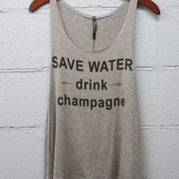 Save Water Drink Champagne Tank - Grey