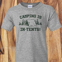 Trendy Pop Culture Camping is in-tents intense double meaning nature hiking fishing hunting smoresTee t-shirt tshirt Unisex Ladies