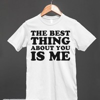 The Best Thing About You-Unisex White T-Shirt