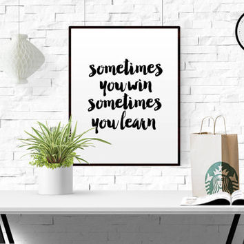 Sometimes you win sometimes you learn quotes poster prints type print poster decor motivational quote health and fitness typography poster