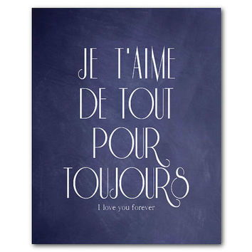 Je t'aime de tout pour toujours - I love you forever - Typography art print - Valentine's Day Gift - inspriational quote