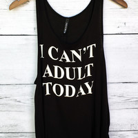 I Can't Adult Today Tank Top in Black