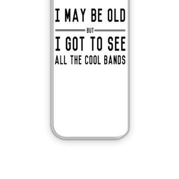 I may be old but I got to see all the cool bands - iPhone 5&5s Case