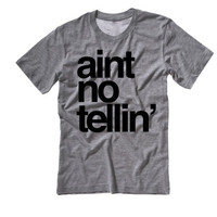 Aint No Tellin' Tee Shirt | Hip Hop Shirts | Ain't No Tellin' Hip Hop Tee | 6 with my woes shirt | If youre reading this its too late drizzy