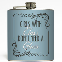 Girls With Class - Funny Flask