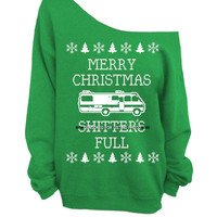 Merry Christmas Sh*tter's Full - Ugly Christmas Sweater - Green Slouchy Oversized CREW
