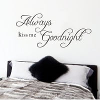 """Free Shipping 22.8"""" x 10.2""""Always Kiss Me Goodnight DIY Removable Art Vinyl Quote Wall Sticker Decal Mural Home decoration"""