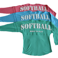 "Softball ""Born To Play"" Spirit Shirt"