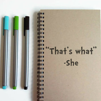 Writing journal, spiral notebook, cute diary, small sketchbook, scrapbook, memory book, 5x8 journal - That's what she said, funny quote