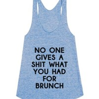 no one gives a shit what you had for brunch-Athletic Blue Tank