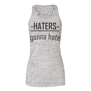 haters gonna hate tanks, workout tank top, workout tank, exercise tank, gym tank, workout, workout tanks, tank top, workout shirts, womens