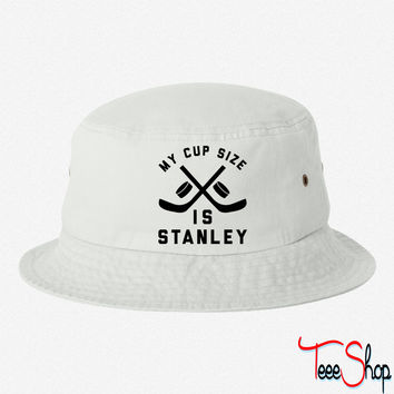 My Cup Size Is Stanley bucket hat